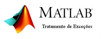 Dicas MATLAB – Tratamento de exceções