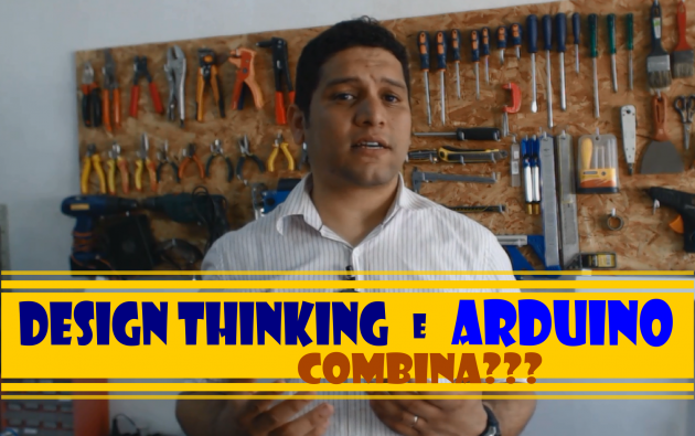 Design Thinking e Arduino, Combina???